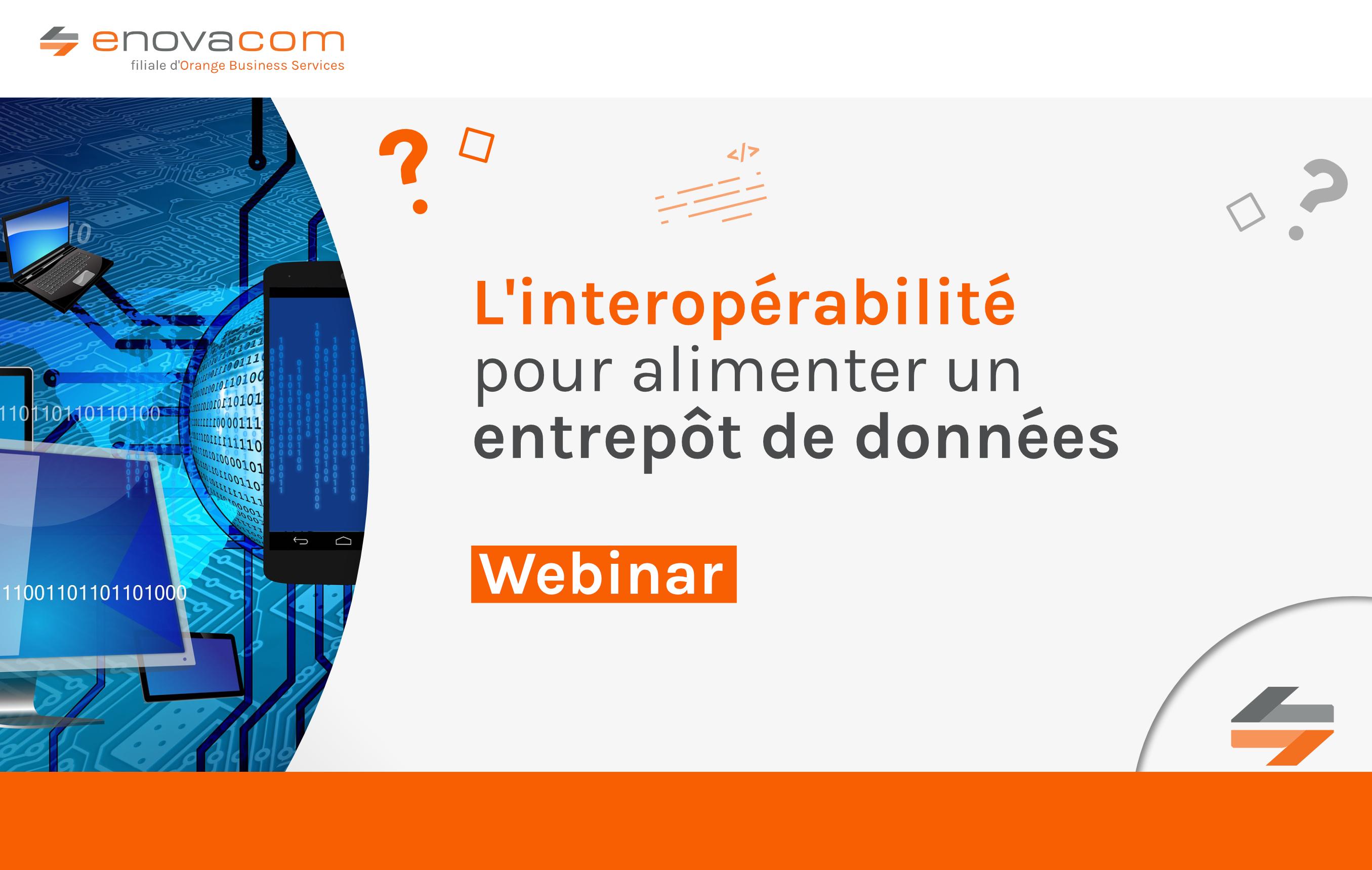 Pourquoi s'appuyer sur l'interopérabilité pour alimenter un entrepôt de données ?
